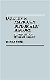Dictionary of American Diplomatic History: Second Edition, Revised and Expanded - Findling, John E.