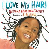 I Love My Hair! - Tarpley, Natasha Anastasia / Lewis, E. B.