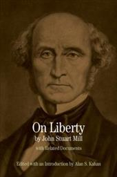 On Liberty: With Related Documents - Mill, John Stuart / Kahan, Alan S.