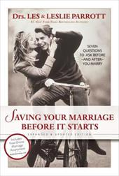 Saving Your Marriage Before It Starts: Seven Questions to Ask Before--And After--You Marry - Parrott, Les, III / Parrott, Leslie