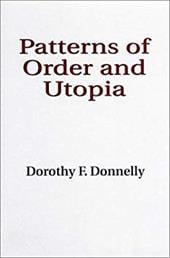 Patterns of Order and Utopia - Donnelly, Dorothy F.