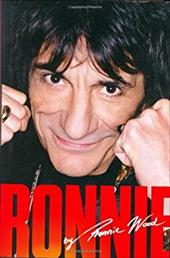 Ronnie: The Autobiography - Wood, Ronnie