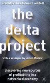 The Delta Project: Discovering New Sources of Profitability in a Networked Economy - Hax, Arnoldo C. / Wilde, Dean L.