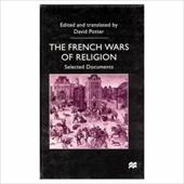 The French Wars of Religion: Selected Documents - Potter, David / Potter, David