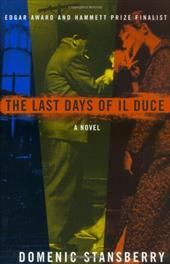 The Last Days of Il Duce - Stansberry, Domenic