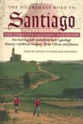 The Pilgrimage Road to Santiago: The Complete Cultural Handbook - Gitlitz, David M. / Davidson, Linda Kay