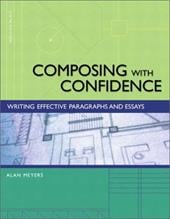 Composing with Confidence: Writing Effective Paragraphs and Essays - Meyers, Alan