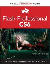 Flash Professional Cs6: Visual QuickStart Guide - Ulrich, Katherine