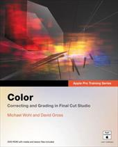 Color: Correcting and Grading in Final Cut Studio [With DVD ROM] - Wohl, Michael / Gross, David