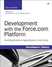 Development with the Force.com Platform: Building Business Applications in the Cloud - Ouellette, Jason / Weissman, Craig