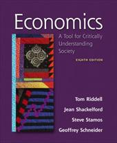 Economics: A Tool for Critically Understanding Society - Riddell, Tom / Shackelford, Jean / Stamos, Steve