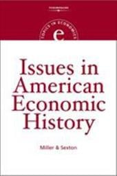 Issues in American Economic History - Sexton, Robert L. / Miller, Roger LeRoy
