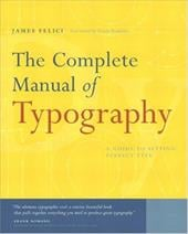 The Complete Manual of Typography - Felici, James / Felici, Jim