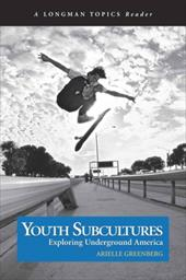 Youth Subcultures: Exploring Underground America (a Longman Topics Reader) - Greenberg, Arielle