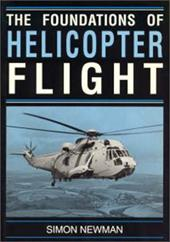 Foundations of Helicopter Flight - Newman, S. / Newman, Michael Ed.