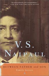 Between Father and Son: Family Letters - Naipaul, V. S. / Aitken, Gillon