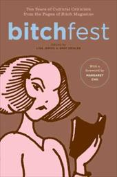 Bitchfest: Ten Years of Cultural Criticism from the Pages of Bitch Magazine - Jervis, Lisa / Zeisler, Andi
