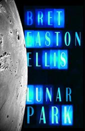 Lunar Park - Ellis, Bret Easton