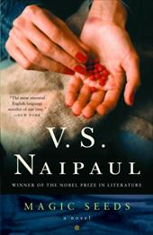 Magic Seeds - Naipaul, V. S.