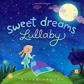 Sweet Dreams Lullaby - Snyder, Betsy E.