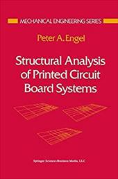 Structural Analysis of Printed Circuit Board Systems - Engel, Peter A.