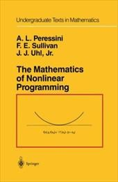 The Mathematics of Nonlinear Programming - Peressini, A. L. / Perssini, Anthony L. / Peressini, Anthony L.