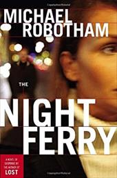 The Night Ferry - Robotham, Michael