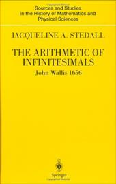 The Arithmetic of Infinitesimals: John Wallis 1656 - Wallis, John / Stedall, J. a. / Stedall, Jacqueline A.