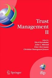 Trust Management II: Proceedings of Ifiptm 2008: Joint Itrust and Pst Conferences on Privacy, Trust Management and Security, June - Karabulut, Yucel / Mitchell, John C. / Herrmann, Peter