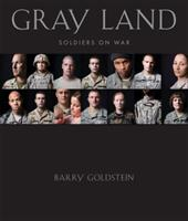 Gray Land: Soldiers on War - Goldstein, Barry