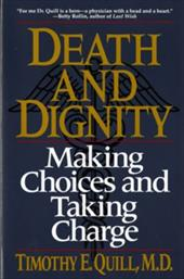 Death & Dignity - Quill, Timothy E. / Quill