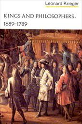 Kings and Philosophers, 1689-1789 - Krieger, Leonard