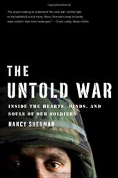 The Untold War: Inside the Hearts, Minds, and Souls of Our Soldiers - Sherman, Nancy