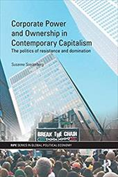 Corporate Power and Ownership in Contemporary Capitalism: The Politics of Resistance and Domination - Soederberg, Susanne