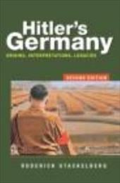 Hitler's Germany: Origins, Interpretations, Legacies - Stackelberg, Roderick