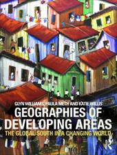 Geographies of Developing Areas: The Global South in a Changing World - Williams, Glyn / Williams, Glyn / Meth, Paula
