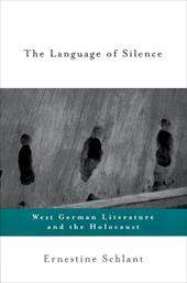 The Language of Silence: West German Literature and the Holocaust - Schlant, Ernestine