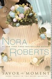 Savor the Moment - Roberts, Nora