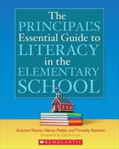 The Principal's Essential Guide to Literacy in the Elementary School - Tooms, Autumn / Padak, Nancy / Rasinski, Timothy