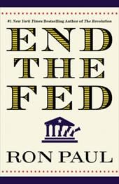 End the Fed - Paul, Ron