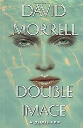 Double Image: A Thriller - Morrell, David