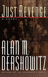 Just Revenge - Dershowitz, Alan M.