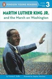 Martin Luther King, Jr. and the March on Washington - Ruffin, Frances E. / Marchesi, Stephen