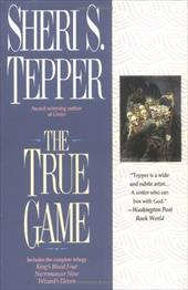 The True Game - Tepper, Sheri S.