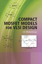 Compact MOSFET Models for VLSI Design - Bhattacharyya, A. B.
