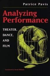 Analyzing Performance: Theater, Dance, and Film - Pavis, Patrice / Williams, David / Williams, A. David