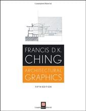 Architectural Graphics - Ching, Francis D. K.