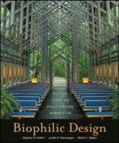 Biophilic Design: The Theory, Science and Practice of Bringing Buildings to Life - Kellert, Stephen R. / Heerwagen, Judith / Mador, Martin