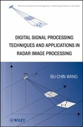 Digital Signal Processing Techniques and Applications in Radar Image Processing - Wang, Bu-Chin