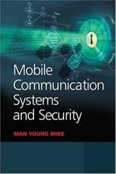 Mobile Communication Systems and Security - Rhee, Man Young